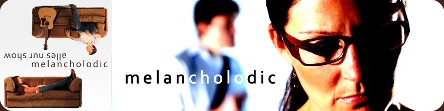 Melancholodic - Alles   nur Show
