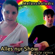 Melancholodic - Alles nur Show (Single Remix)