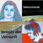 Melancholodic - Jenseits der   Vernunft